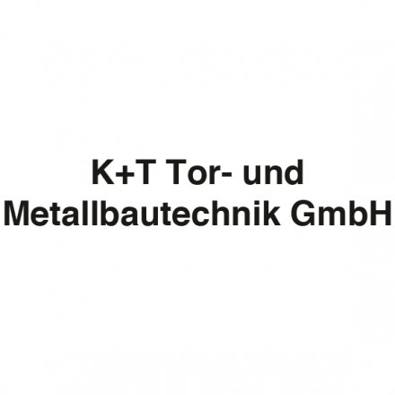 K+T Tor- und Metallbautechnik GmbH